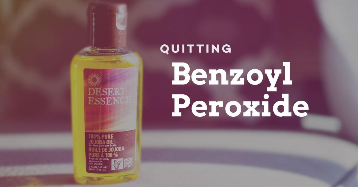 no more benzoyl peroxide, trying natural skincare, jojoba oil for acne-prone skin