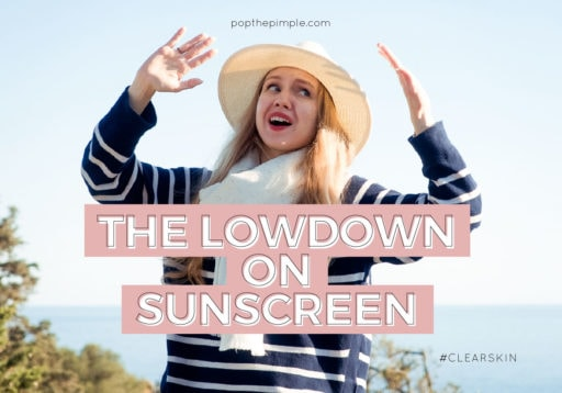 sunscreen for acne-prone skin, do i need to wear sunscreen, clear skin, olena, acne blog, best acne blog